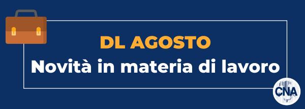 Post image for Decreto di Agosto: novità in materia di lavoro
