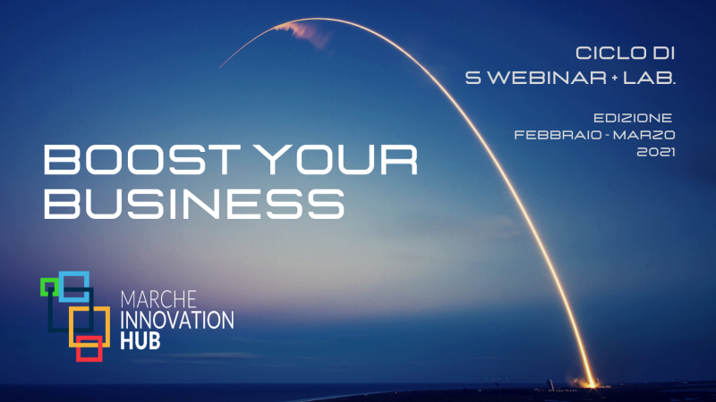 Boost Your Business: ciclo di incontri di Marche Innovation Hub